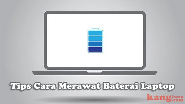 Cara Merawat Baterai Laptop, Cara Menghemat Baterai Laptop, Tips Merawat Baterai Laptop, Tips Merawat Baterai Laptop agar Awet, Tips Merawat Baterai Laptop Yang Benar
